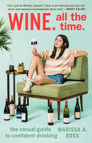 Wine. All the Time: The Casual Guide to Confident Drinking good books